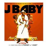 J Baby (Hosted by DJ Show) — JT Money