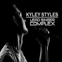 Lead Singer Complex — Kyley Styles
