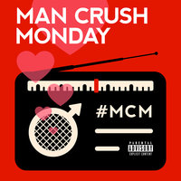 Man Crush Monday — сборник