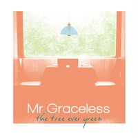 The Tree Ever Green — Mr. Graceless