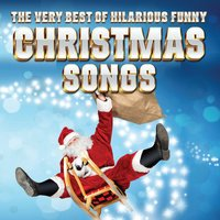 The Very Best Of Hilarious Funny Christmas Songs — сборник