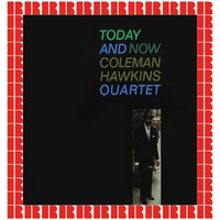 Today And Now — Coleman Hawkins