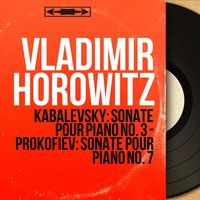 Kabalevsky: Sonate pour piano No. 3 - Prokofiev: Sonate pour piano No. 7 — Дмитрий Борисович Кабалевский, Vladimir Horowitz