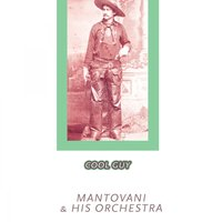 Cool Guy — Mantovani & His Orchestra