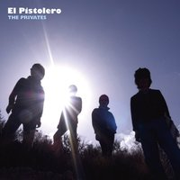 El Pistolero — The Privates