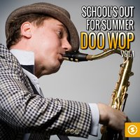 School's out for Summer: Doo Wop, Vol. 1 — сборник