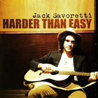 Harder Than Easy — Jack Savoretti