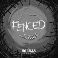 Fenced Circle — The Majolly Project