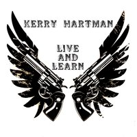 Live and Learn — Kerry Hartman