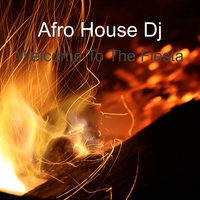 Welcome To The Fiesta — Afro House Dj