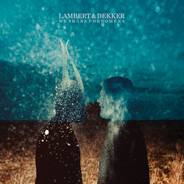 We Share Phenomena — Lambert, Dekker