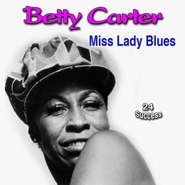 Miss Lady Blues — Betty Carter