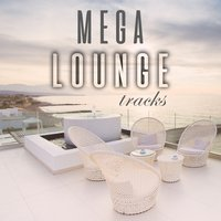 Mega Lounge Tracks — сборник