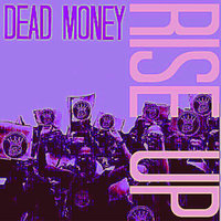 Rise Up — Dead Money