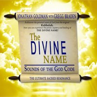 The Divine Name — Jonathan Goldman, Gregg Braden