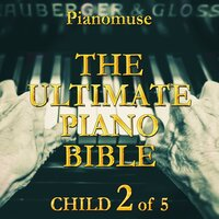 The Ultimate Piano Bible - Child 2 of 5 — Pianomuse