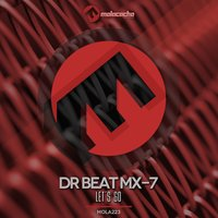 Let's Go — Dr Beat MX-7