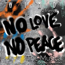 No Love, No Peace: The Musical — Wind