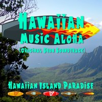 Hawaiian Music Aloha — Hawaiian Island Paradise
