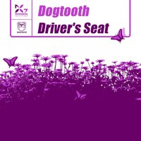 Driver's Seat — Dogtooth