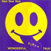 Wonderful Dirty Talk — Lex Van Coeverden, Beat Beat Beat, Lex van Coeverden & Beat Beat Beat