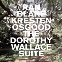 The Dorothy Wallace Suite — Ran Blake, Kresten Osgood