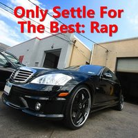Only Settle For The Best: Rap — сборник
