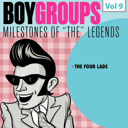 Milestones of the Legends: Boy Groups, Vol. 9 — The Four Lads