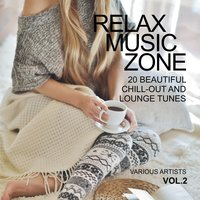 Relax Music Zone (20 Beautiful Chill-Out and Lounge Tunes), Vol. 2 — сборник