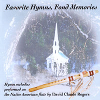 Favorite Hymns, Fond Memories — David Claude Rogers