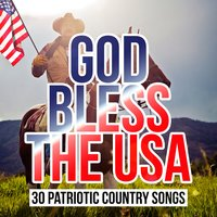 God Bless the USA - 30 Patriotic Country Songs — сборник