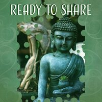 Ready to Share – Mute, New Energy, Green Light, Power, Whiff, Ripple, Fresh Air, Pure Mind, Delicacy — Mindfullness Meditation World