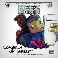 Lonely up Here — Meez Martin