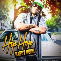 Hip-Hop Happy Hour — The Hip Hop Nation, Hip Hop All-Stars, Hip Hop Artists United, Hip Hop All-Stars, The Hip Hop Nation, Hip Hop Artists United