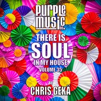 Chris Gekä Presents There is Soul in My House, Vol. 35 — сборник