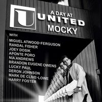 A Day At United — Mocky, Miguel Atwood-Ferguson, Randal Fisher, Joey Dosik, Aponte Poro, Nia Andrews
