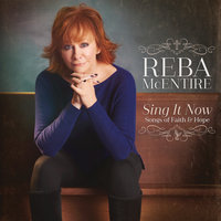 Sing It Now: Songs Of Faith & Hope — Reba McEntire