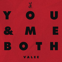 You & Me Both — Valee
