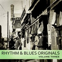 Rhythm & Blues Originals, Volume 3: The Roots of Rock & Roll — сборник