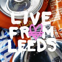 Live From Leeds — allusinlove