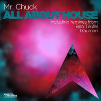 All About House — Mr. Chuck