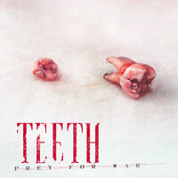 Prey For War — Teeth
