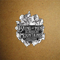 Labradors — Bring Me Men To Match My Mountains
