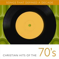 Songs That Defined a Decade, Vol. 1: Christian Hits of the 70's — сборник