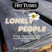 Lonely People (Sing the Hits of America) — Hit Tunes Karaoke