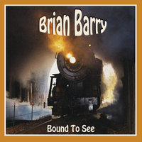 Bound to See — Brian Barry