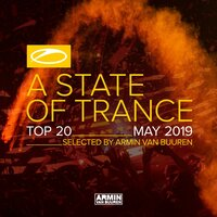 A State Of Trance Top 20 - May 2019 (Selected by Armin van Buuren) — Armin van Buuren