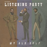 My Old Self — Listening Party