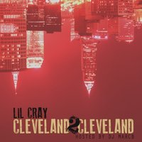 #Cleveland2cleveland — Lil Cray