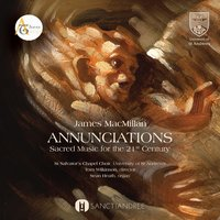 ANNUNCIATIONS — Various Composers, Tom Wilkinson, St Salvator's Chapel Choir, Sean Heath, St. Salvator's Chapel Choir, Adrian Hunter
